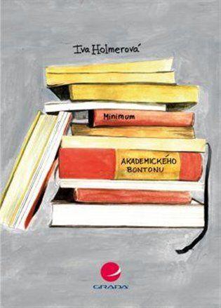 8b329d02a Minimum akademického bontonu - Iva Holmerová   KOSMAS.cz - vaše internetové  knihkupectví