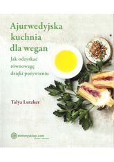 Kuchnia Ajurwedyjska Według Czterech Pór Roku 90 Przepisów